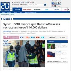 Syrie: L'ONU avance que Daesh offre à ses recruteurs jusqu'à 10.000 dollars
