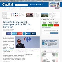 L'avancée du low cost est dommageable, dit le PDG de Carrefour