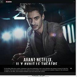 Red Bulletin : Avant Netflix, il y avait le théâtre…