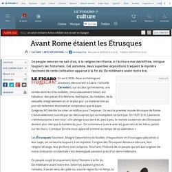 Avant Rome étaient les Étrusques
