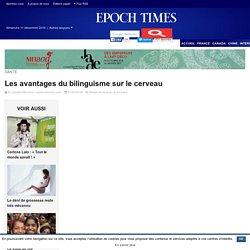 Les avantages du bilinguisme sur le cerveau – Epoch Times