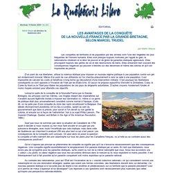 LES AVANTAGES DE LA CONQUÊTE DE LA NOUVELLE-FRANCE PAR LA GRANDE-BRETAGNE, SELON MARCEL TRUDEL
