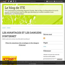 LES AVANTAGES ET LES DANGERS D'INTERNET - Le blog de ITE