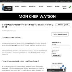 4 AVANTAGES D'ÉLABORER DES BUDGETS EN ENTREPRISE (1 de 2)