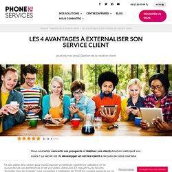 Les 4 avantages à externaliser son service client - Phone-Services