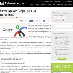5 avantages de Google+ pour les entreprises ?