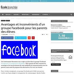 Avantages et inconvénients d'un groupe Facebook pour les parents des élèves - École branchée