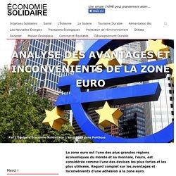 Analyse des avantages et inconvénients de la Zone Euro