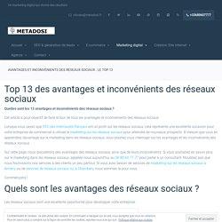 Avantages et inconvénients des réseaux sociaux : le top 13 - METADOSI
