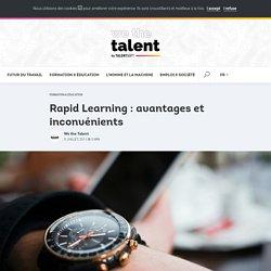 Rapid Learning : avantages et inconvénients > We the Talent