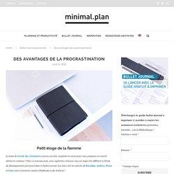 5 avantages de la procrastination : petit éloge de la flemme - Minimal.Plan