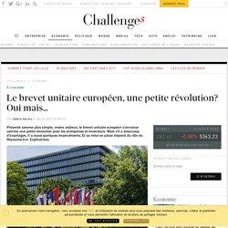 Le brevet unitaire européen: des avantages mais pas seulement - Challenges.fr