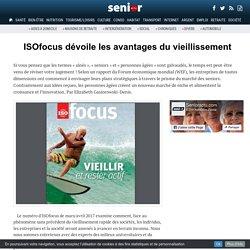 ISOfocus dévoile les avantages du vieillissement - 30/03/17