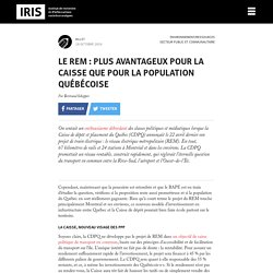 Le REM : plus avantageux pour la Caisse que pour la population québécoise
