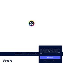 L'avare by joana.oillarbu on Genially