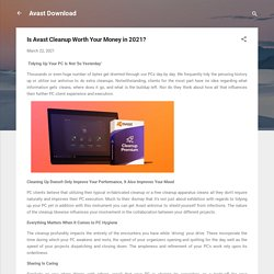 Is Avast Cleanup Worth Your Money in 2021?