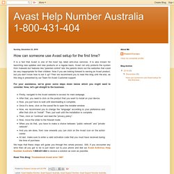 Avast Help Number Australia 1-800-431-404: How can someone use Avast setup for the first time?