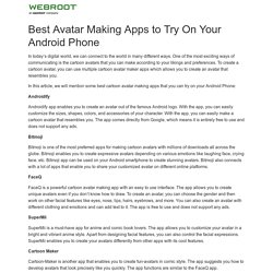 Best Avatar Making Apps to Try On Your Android Phone - Webroot.com/safe