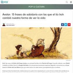 Avatar: 15 frases de sabiduría con las que el tío Iroh cambió nuestra forma de ver la vida - Vix