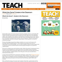 What's the Game? Avatars in the Classroom : TEACH Magazine