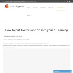 How to put Avatars and 3D into your e-Learning - e-learning WMB bespoke development