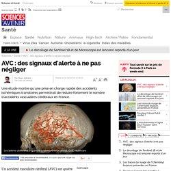 AVC : des signaux d'alerte à ne pas négliger