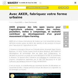 AKER : fabriquer votre ferme urbaine