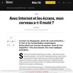 Mutation cerveau Avec Internet et les écransa - Télérama