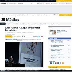 Avec «News», Apple veut attirer les médias