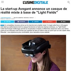 "La start-up Avegant annonce un casque de réalité mixte à base de ""Light Fields"""
