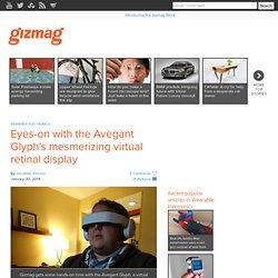 Eyes-on with the Avegant Glyph's mesmerizing virtual retinal display