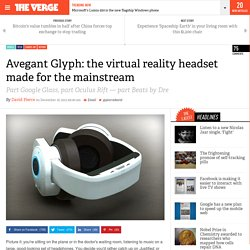 Avegant Glyph: the virtual reality headset made for the mainstream