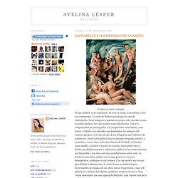 Avelina Lésper: LACHAPELLE Y LOS DELIRIOS DE LA RAZÓN