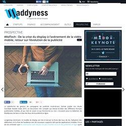 #AdTech: De la crise du display à l'avènement de la vidéo mobile, retour sur l'évolution de la publicité