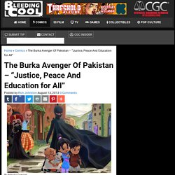 """The Burka Avenger Of Pakistan - """"Justice, Peace And Education for All"""""""
