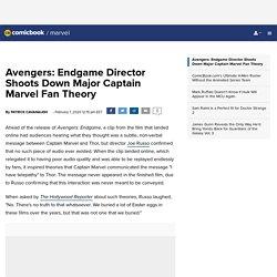 Avengers: Endgame Director Shoots Down Major Captain Marvel Fan Theory