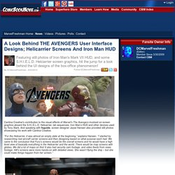 A Look Behind THE AVENGERS User Interface Designs; Helicarrier Screens And Iron Man HUD