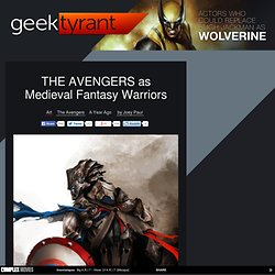 THE AVENGERS as Medieval FantasyWarriors
