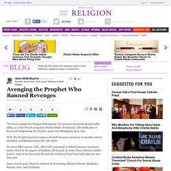 Avenging the Prophet Who Banned Revenges