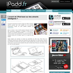L'avenir de l'iPad basé sur des aimants intelligents ?