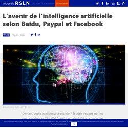 Quel avenir pour l'IA selon Baidu, Paypal et Facebook ?