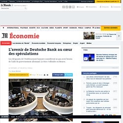 L'avenir de Deutsche Bank au cœur des spéculations