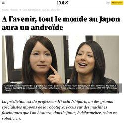 A l'avenir, tout le monde au Japon aura un androïde - 19 juillet 2014