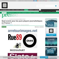 Quel avenir pour les pure players journalistiques en France