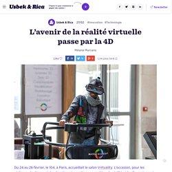 L'avenir de la réalité virtuelle passe par la 4D