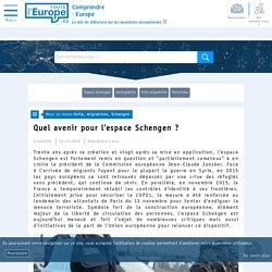 Quel avenir pour l'espace Schengen ? - Asile, migrations, Schengen-Toute l'Europe