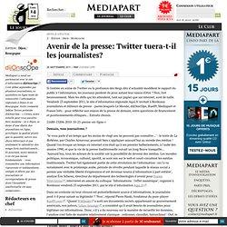 Avenir de la presse: Twitter tuera-t-il les journalistes?
