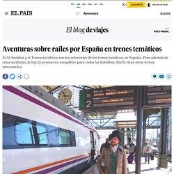 Aventuras sobre raíles por España en trenes temáticos
