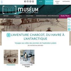 L'aventure Charcot, du Havre à l'Antarctique