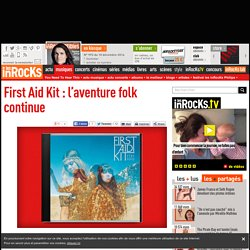 First Aid Kit : l'aventure folk continue